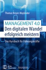 Management 4.0: Den digitalen Wandel erfolgreich meistern.